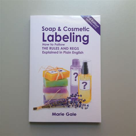 Handcrafted Soap And Cosmetic Guild - soap cosmetic labeling 3rd edition the studio
