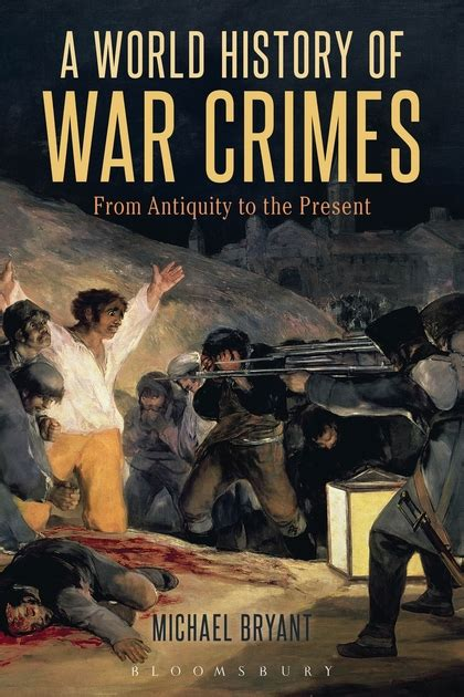 libro war crimes world of a world history of war crimes from antiquity to the present michael bryant bloomsbury academic