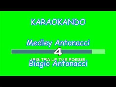 iris biagio antonacci testo karaoke italiano medley antonacci biagio antonacci
