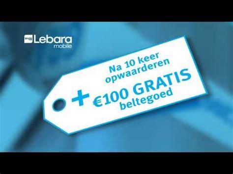 lebara mobile nl lebara mobile nl 200 gratis beltegoed meld je aan