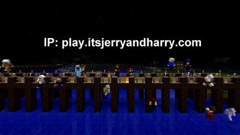 jerry and harry minecraft server itsjerryandharry