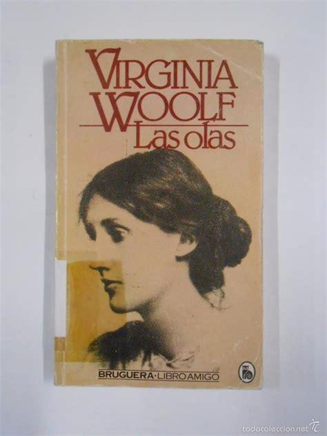 libro virginia woolf the complete las olas virginia woolf bruguera libro amigo comprar en todocoleccion 55932908