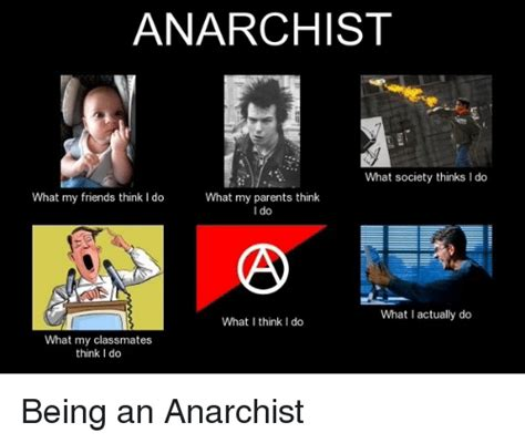What Society Thinks I Do Meme - search anarchist memes on me me