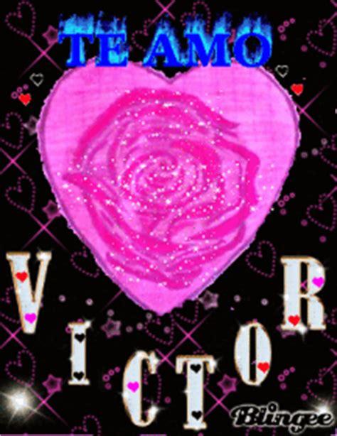 imagenes te amo victor 2 fotos animadas te amo victor para compartir 129065543