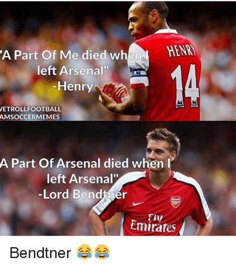 arsenal meme 25 best memes about henri henri memes