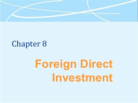 Foreign Direct Investment Mba Notes by Mba 531 Week 3 Overview Chap 08 09