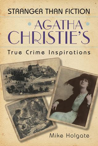 agatha christies true crime inspirations  mike holgate