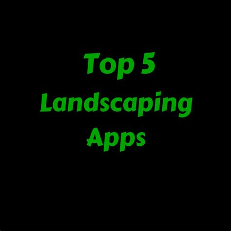 top 5 landscaping apps best buy in town landscape supply