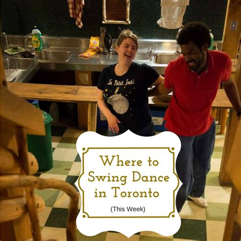 swing classes toronto where to swing dance in toronto feb 6th feb 12th