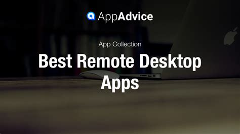 best remote desktop best remote desktop apps