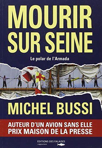 libro mourir sur seine best seller libro mourir sur seine di michel bussi