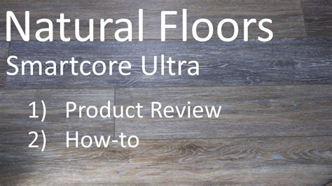 smartcore flooring reviews floors smartcore ultra a how to product review