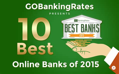 best banks here are the 10 best banks of 2015 gobankingrates