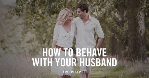 how to your to behave how to behave with your husband doyle