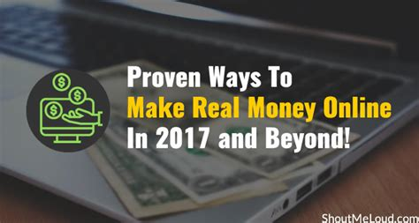 Real Money Making Online - 4 proven ways to make real money online in 2017 and beyond