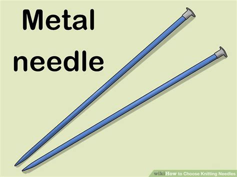 best knitting needles 3 ways to choose knitting needles wikihow