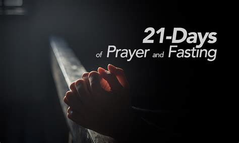 when is the day of fasting 2018 21 days of prayer and fasting bethesda