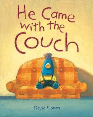 he came with the couch he came with the couch by david slonim reviews