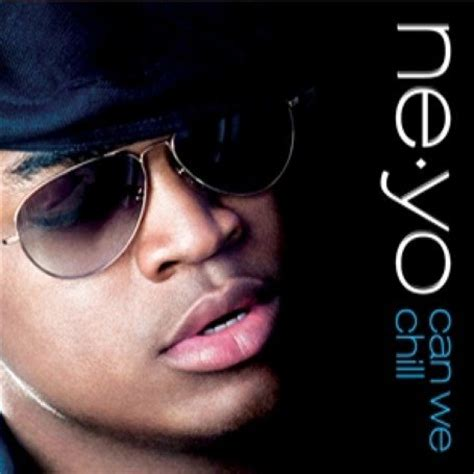 Ne Yo Unveils New Album Title Because Of You Ae Inspired By Of His Fans In Stores May 1st by Ne Yo Can We Chill Single Cover