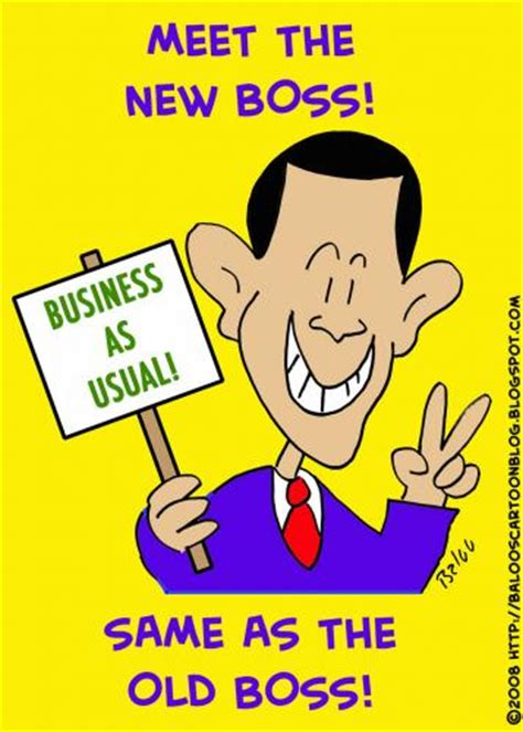 Meet The New by Obama Meet New Same Bos By Rmay Politics