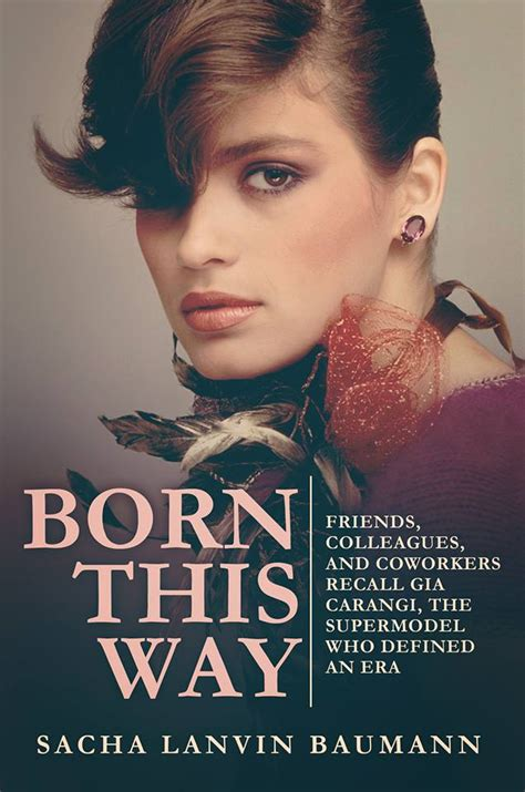 libro this way for the born this way el nuevo libro que relata la vida de gia carangi viste la calle