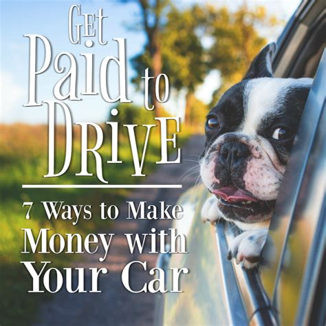 Ways To Get Mba Paid For by Get Paid To Drive 7 Ways To Make Money With Your Car