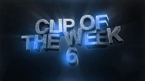 Clip Of The Week by Stage Clip Of The Week 6