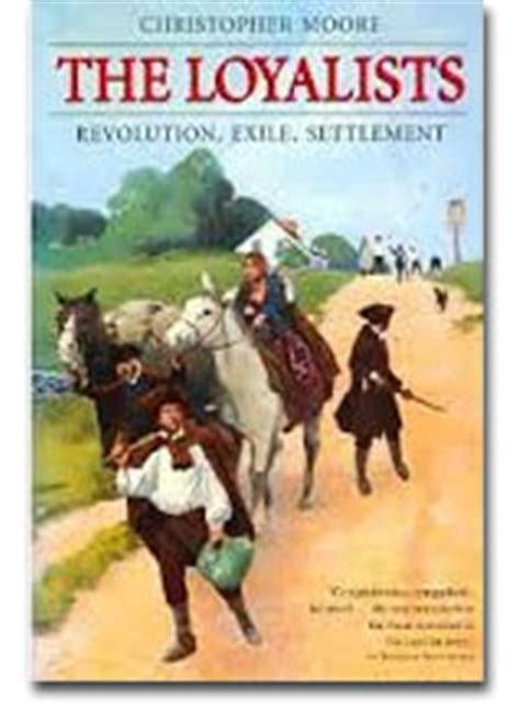 guide to finding a loyalist ancestor in canada ontario books the loyalists revolution exile settlement christopher