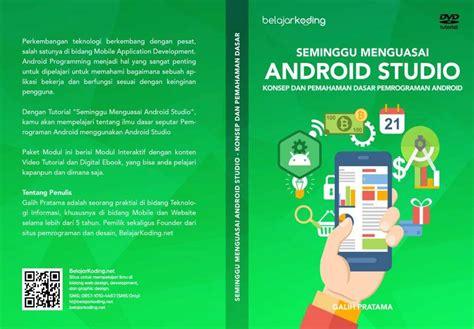 tutorial android studio lengkap tutorial seminggu menguasai android studio malas ngoding