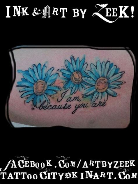 i am because you are tattoo watercolor blue daisies with lettering quot i am