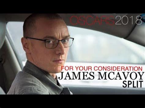 james mcavoy split oscar for your consideration james mcavoy split oscars 2018