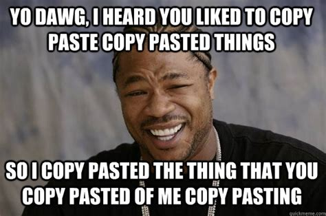 Copy And Paste Meme - funny memes copy and paste image memes at relatably com