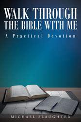 a walk through the bible books michael slaughter s new book walk through the bible with