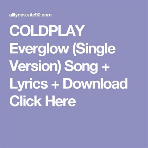 Coldplay Everglow Single Version Lyrics | 25 best ideas about coldplay singles on pinterest