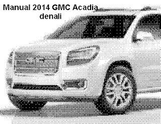 2014 gmc acadia owners car manual with for sale carmanuals com gmc denali manual autos post