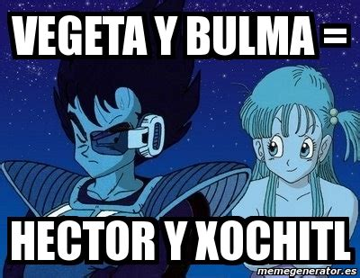 Dragon Ball Z Meme Generator - meme personalizado vegeta y bulma hector y xochitl