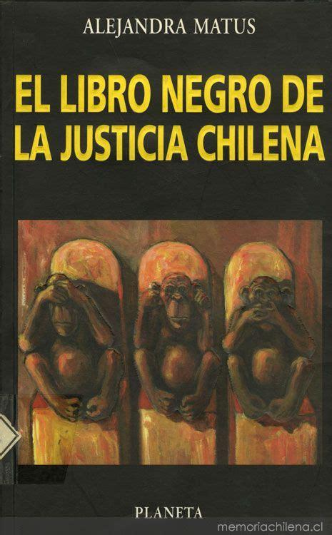 el libro negro de la justicia chilena memoria chilena biblioteca nacional de chile