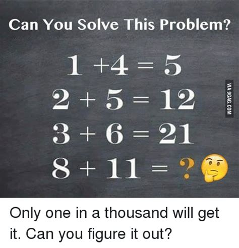 I Got It I Figured It Outi 2 by Can You Solve This Problem 1 4 5 2 5 12 3 6 21 8 11