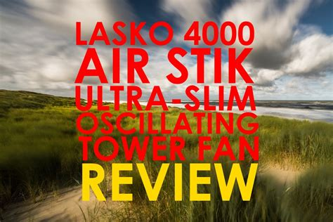 lasko 4000 air stik ultra slim oscillating fan lasko 4000 air stik ultra slim oscillating fan review