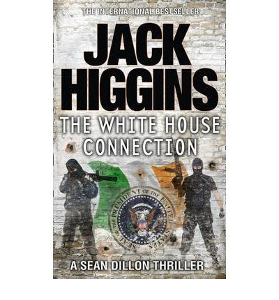 white house connection the white house connection jack higgins 9780007349364