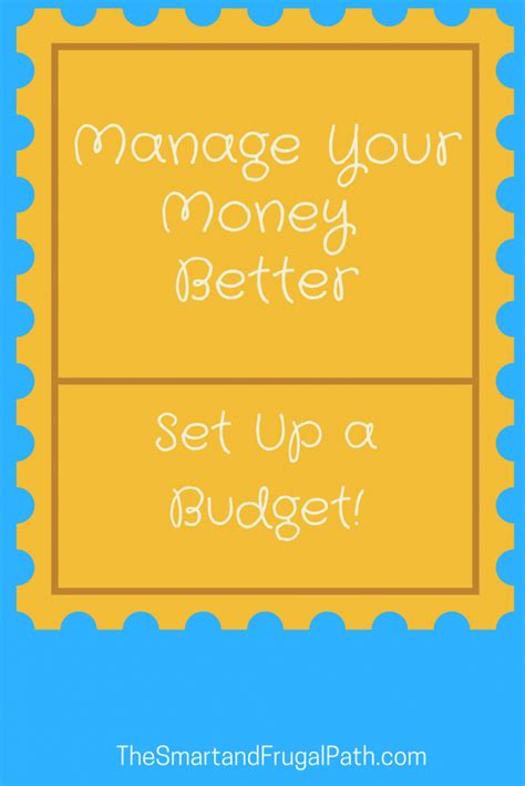how to manage my money better manage your money better set up a budget