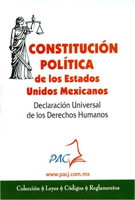 constitucion politica de los estados unidos mexicanos 2015 librer 237 a morelos c 243 digos y leyes
