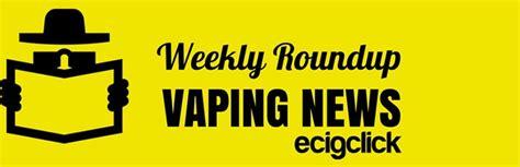 Free E Cig Giveaway - vaping news weekending 15 10 2017 ecigclick