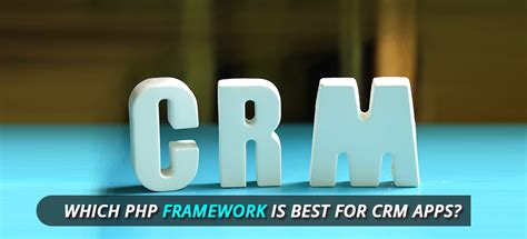 php framework best which php framework is best for crm apps kadamtech