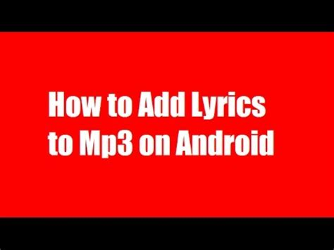lyrics mp3 add lyrics using android learn how to add lyrics to mp3