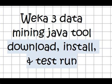 tutorial java data mining weka 3 data mining java tool tutorial 01 download