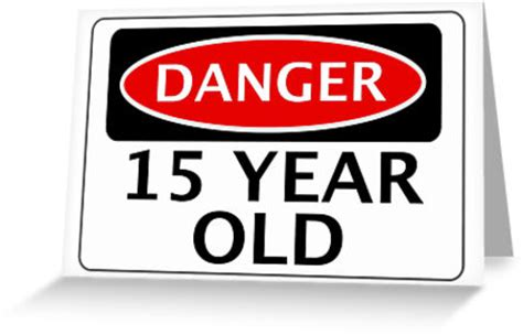 15 Year Birthday Cards Quot Danger 15 Year Old Fake Funny Birthday Safety Sign