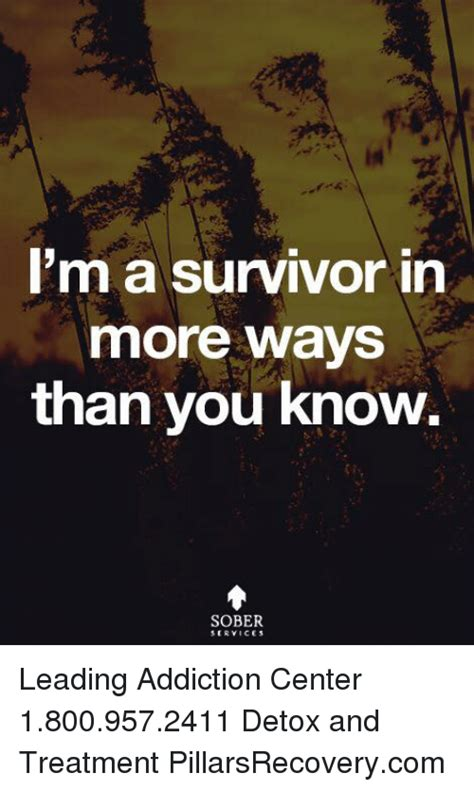 Detox Than Sober Living Than Treatment Center Than Iop by 25 Best Memes About Im A Survivor Im A Survivor Memes