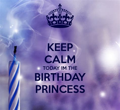 And Todays Birthdays Are by Keep Calm Today Im The Birthday Princess Quotes