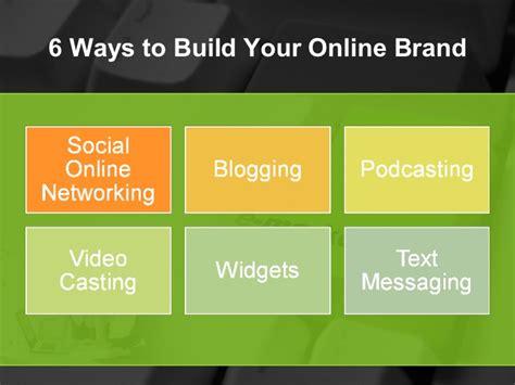 build your online 6 ways to build your online brand3